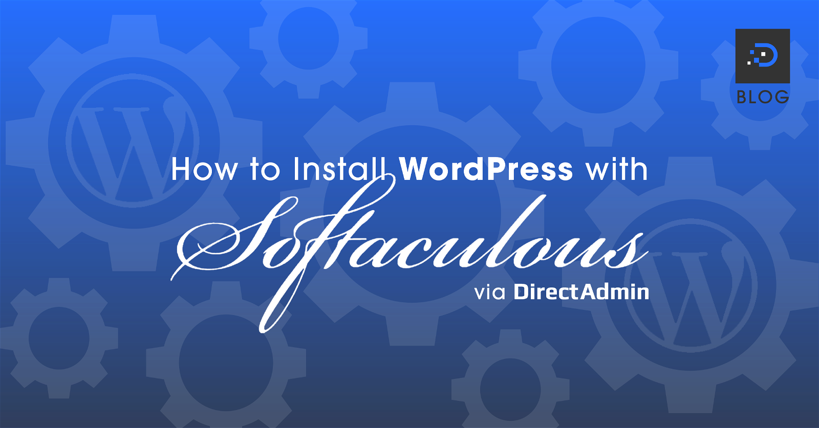 How to Install WordPress with Softaculous via DirectAdmin