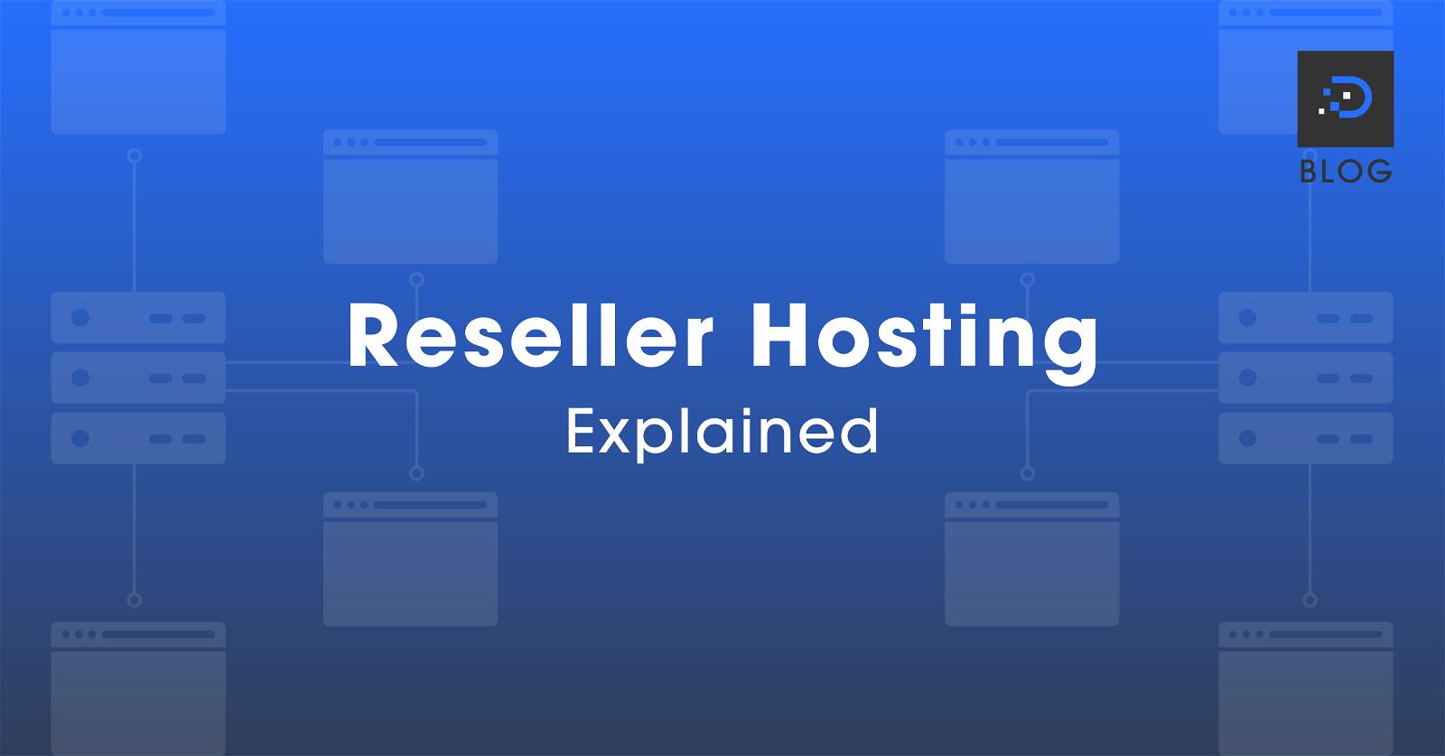 Reseller Hosting Explained